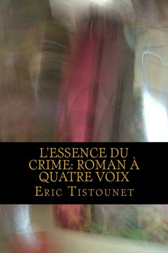 9781480033443: L'essence du crime: roman à quatre voix (French Edition)