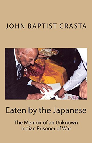 9781480034051: Eaten by the Japanese: The Memoir of an Unknown Indian Prisoner of War