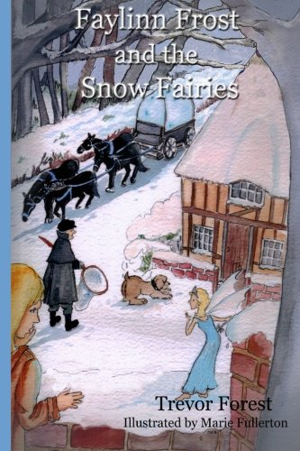 Faylinn Frost and the Snow Fairies: Forest, Trevor