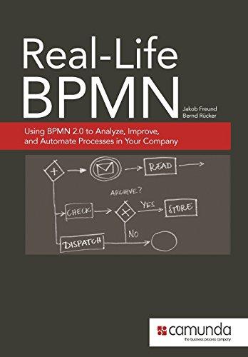 Real-Life BPMN: Using BPMN 2.0 to Analyze, Improve, and Automate Processes in Your Company - Jakob Freund; Bernd Rücker