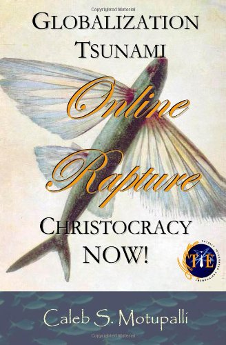 9781480035638: Globalization Tsunami | Online Rapture | Christocracy NOW! (Volume 1)