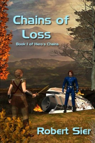 9781480036536: Chains of Loss: Hero's Chains (Volume 1)
