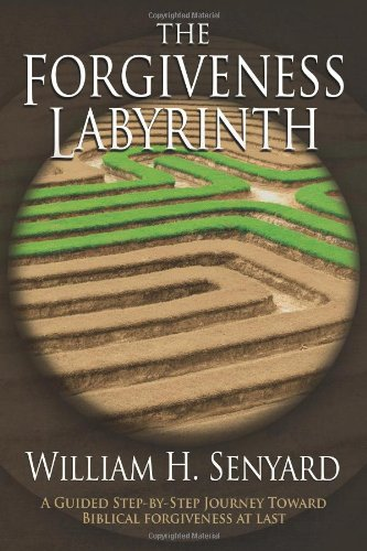 The Forgiveness Labyrinth: Senyard, William H
