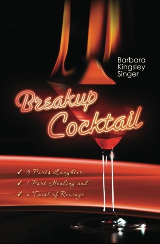 9781480037854: Breakup Cocktail: 5 Parts Laughter, 1 Part Healing and a Twist of Revenge