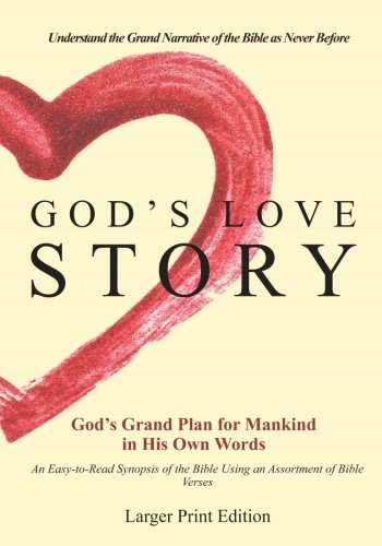 9781480038059: God's Love Story Large Print Edition: Understand the Grand Narrative of the Bible As Never Before