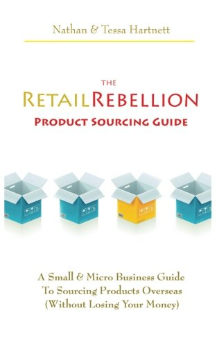 The Retail Rebellion Product Sourcing Guide: Nathan Hartnett
