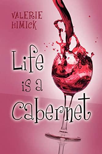 Life is a Cabernet: Valerie Himick