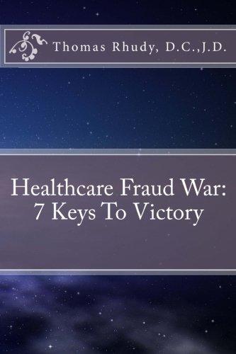 9781480043503: Healthcare Fraud War: 7 Keys To Victory