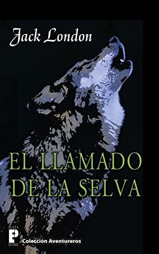 9781480046467: El llamado de la selva (Spanish Edition)