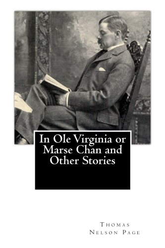 9781480046894: In Ole Virginia or Marse Chan and Other Stories