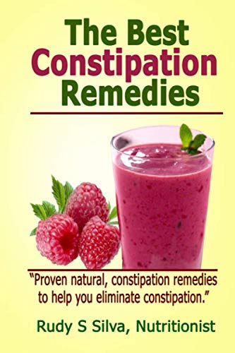 9781480047044: The Best Constipation Remedies: Proven natural, constipation remedies to help you eliminate constipation