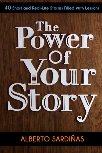 9781480047143: The Power of Your Story: 40 Short and Real-Life Stories Filled With Lessons