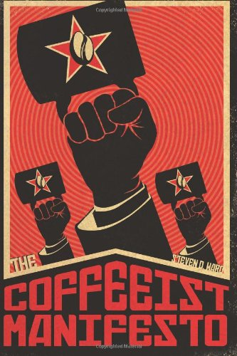 9781480047204: The Coffeeist Manifesto: No More Bad Coffee!