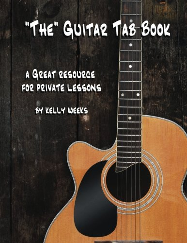 "The"" Guitar Tab Book: A Great Resource for Private Lessons: Kelly Gordon Weeks"