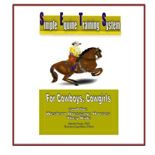 9781480052574: Simple Equine Training System: For Cowboys, Cowgirls and the Western Dressage Horses they Ride