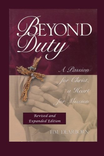 9781480052819: Beyond Duty: A Passion for Christ, a Heart for Mission (2013)