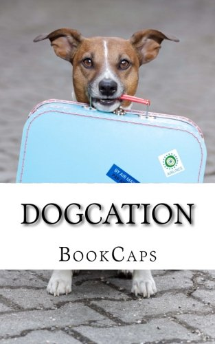 9781480053069: Dogcation: How (and Where) to Take Your Dog on a Vacation