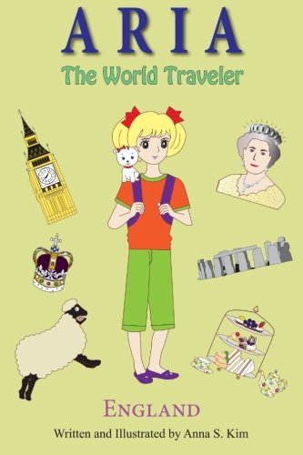 Aria the World Traveler: England: (fun and educational children's picture book for age 4-10 ...