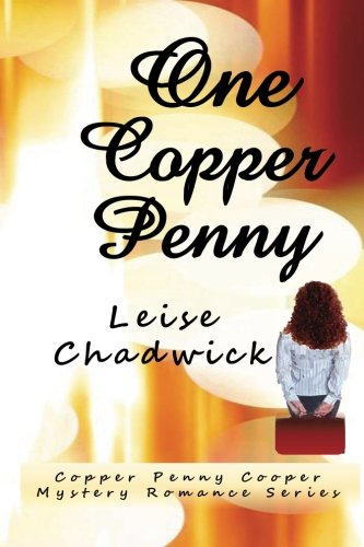 One Copper Penny: Leise Chadwick