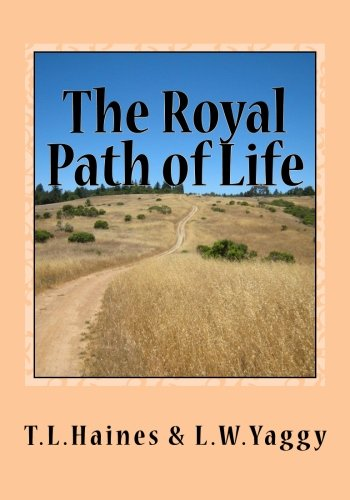 The Royal Path of Life: Aims and: T. L. Haines