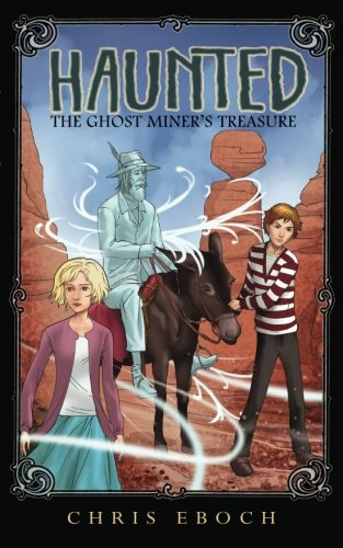 9781480055964: The Ghost Miner's Treasure (Haunted series)