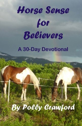 Horse Sense For Believers (Volume 1): Crawford, Polly