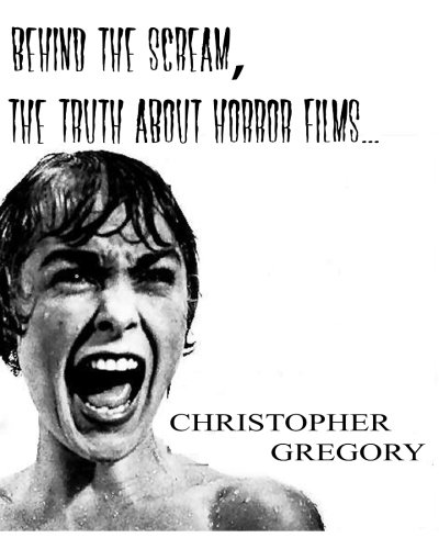 9781480057258: Behind the Scream: The truth about Horror Films