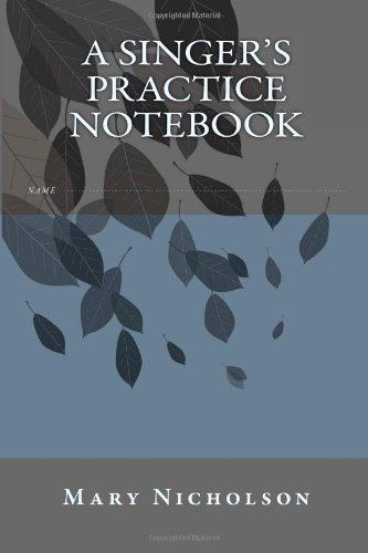 9781480057395: A Singer's practice notebook