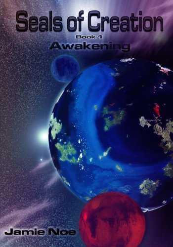9781480057890: Seals of Creation (book 1) Awakening: (Seals of Creation: Awakening)