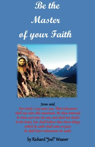 9781480058446: Be the Master of your Faith