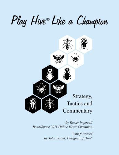9781480060951: Play Hive Like a Champion: Strategy, Tactics and Commentary