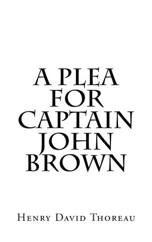 henry david thoreau a plea for captain john brown summary