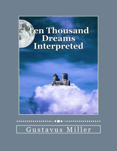 9781480064478: Ten Thousand Dreams Interpreted