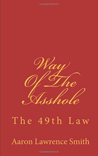9781480064898: Way Of The Asshole: The 49th Law: Revised Edtion