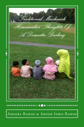 9781480066991: Traditional Muslimah Homemaker: Thoughts Of A Domestic Darling