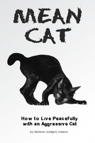 9781480067134: Mean Cat: How to Live with an Aggressive Cat