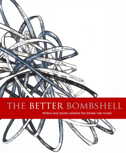 9781480067967: The Better Bombshell: Writers and artists redefine the female role model.