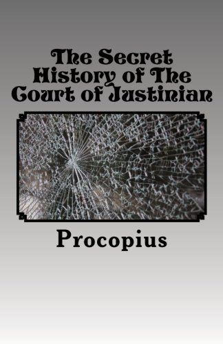 the secret history procopius Read the secret history of the court of justinian by procopius with rakuten kobo procopius of caesarea (circa ad 500 – c ad 565) was a prominent byzantine scholar from palaestina prima.