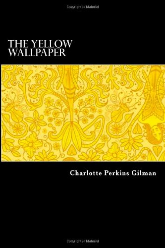 9781480068469: The Yellow Wallpaper