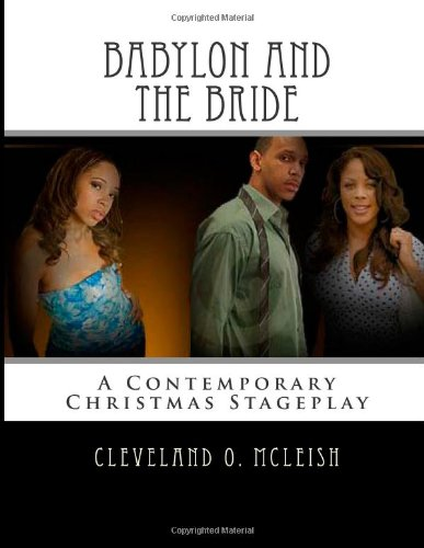 9781480068704: Babylon and the Bride: A Contemporary Christmas Stageplay