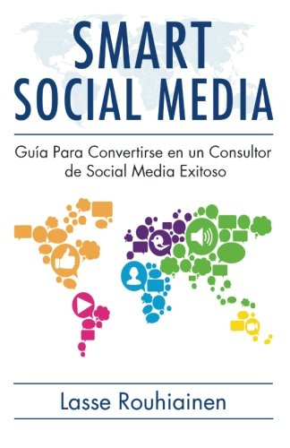 9781480068827: Smart Social Media: Guía para convertirse en un consultor de Social Media exitoso (Spanish Edition)