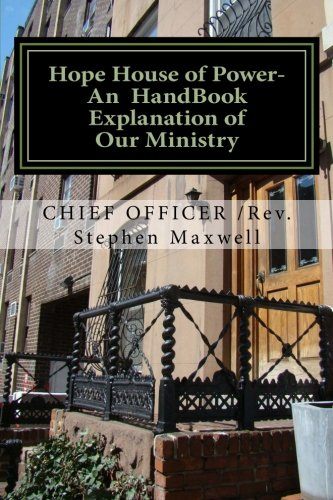 9781480070950: Hope House of Power- An HandBook Explanation of Our Ministry: Rules;Regulations;Plans;Explanations;Mission Statement