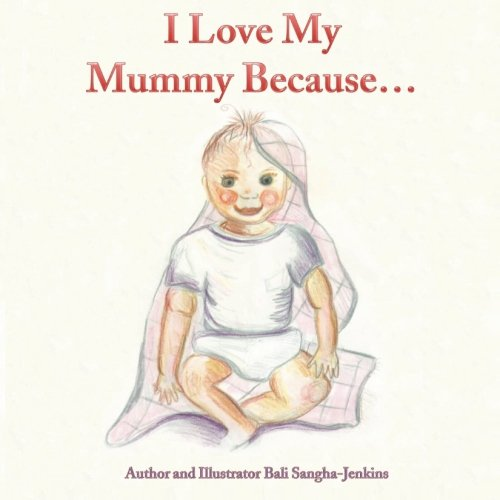 9781480071056: I Love My Mummy Because