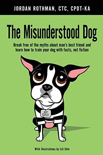 The Misunderstood Dog: Break free of the: Rothman, Jordan