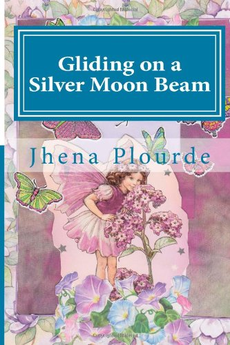 Gliding on a Silver Moon Beam: poems: Plourde, Jhena