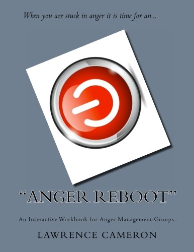 """9781480072657: """"Anger Reboot"""": An Interactive Workbook for Anger Management Groups"""