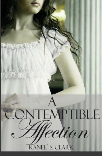 9781480074118: A Contemptible Affection: A Regency Novella