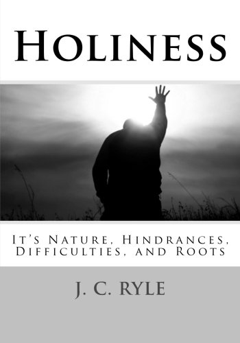 9781480075528: Holiness: It's Nature, Hindrances, Difficulties and Roots