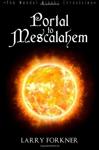 9781480075627: Portal to Mescalahem: The Wendel Wright Chronicles - Book One