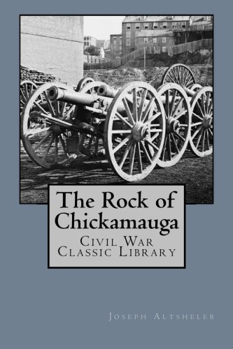 9781480076198: The Rock of Chickamauga: Civil War Classic Library